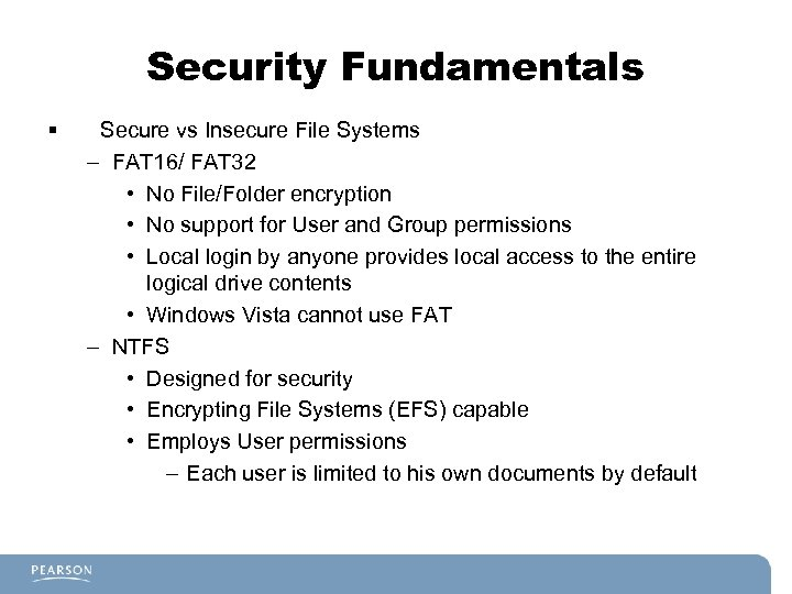Security Fundamentals § Secure vs Insecure File Systems – FAT 16/ FAT 32 •