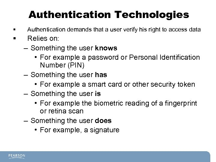 Authentication Technologies § Authentication demands that a user verify his right to access data