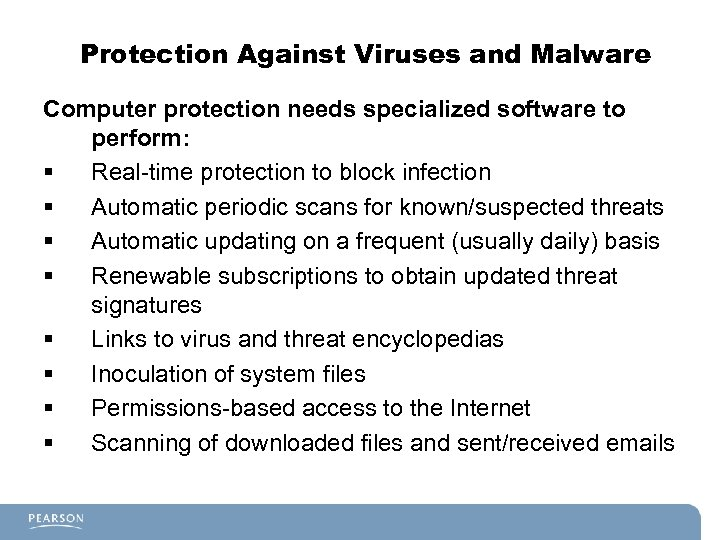 Protection Against Viruses and Malware Computer protection needs specialized software to perform: § Real-time