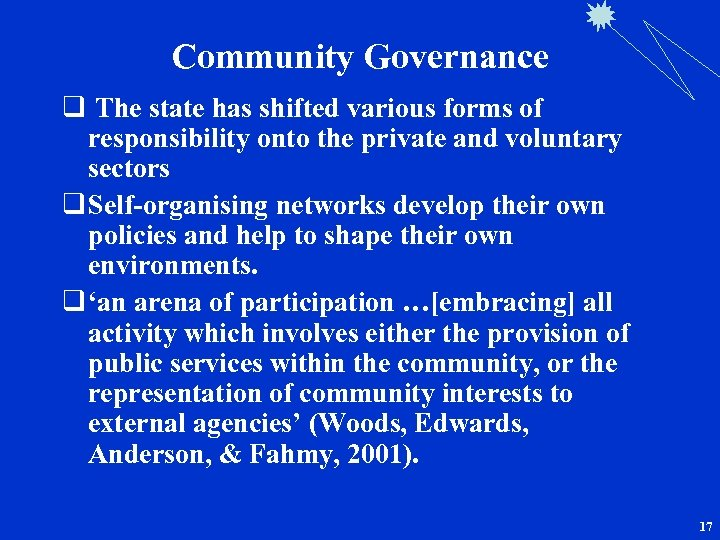 Community Governance q The state has shifted various forms of responsibility onto the private