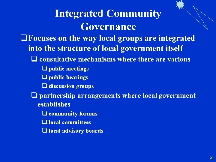 Integrated Community Governance q Focuses on the way local groups are integrated into the
