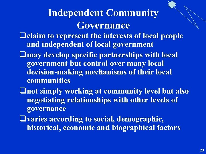 Independent Community Governance q claim to represent the interests of local people and independent
