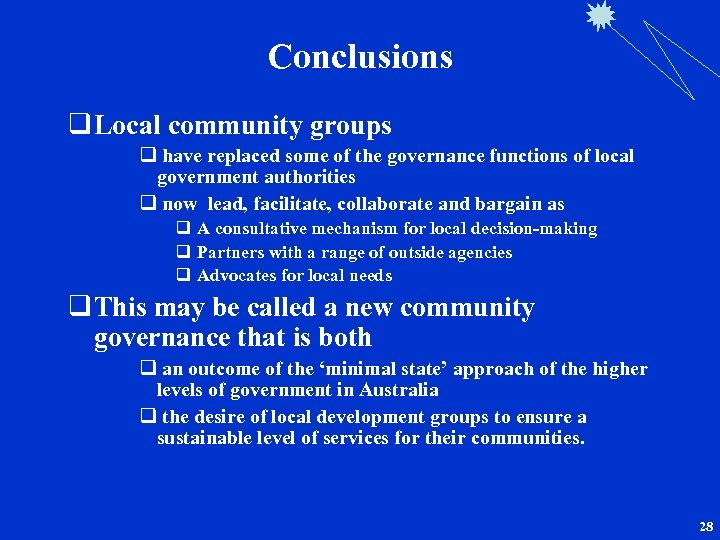 Conclusions q Local community groups q have replaced some of the governance functions of