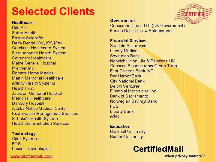 Selected Clients Healthcare Rite Aid Sutter Health Boston Scientific Delta Dental (OK, KY, MA)