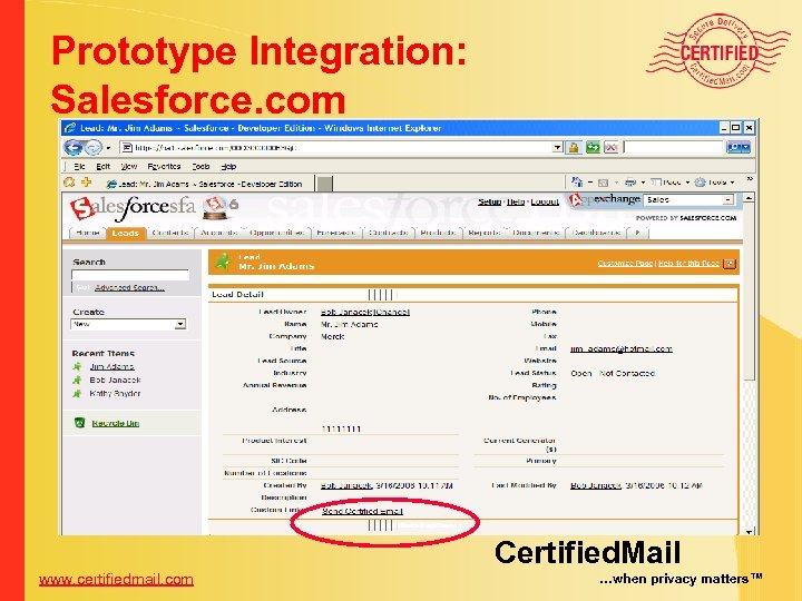 Prototype Integration: Salesforce. com www. certifiedmail. com Certified. Mail …when privacy matters™