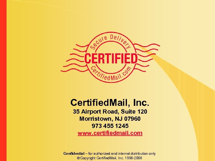 Certified. Mail, Inc. 35 Airport Road, Suite 120 Morristown, NJ 07960 973 455 1245