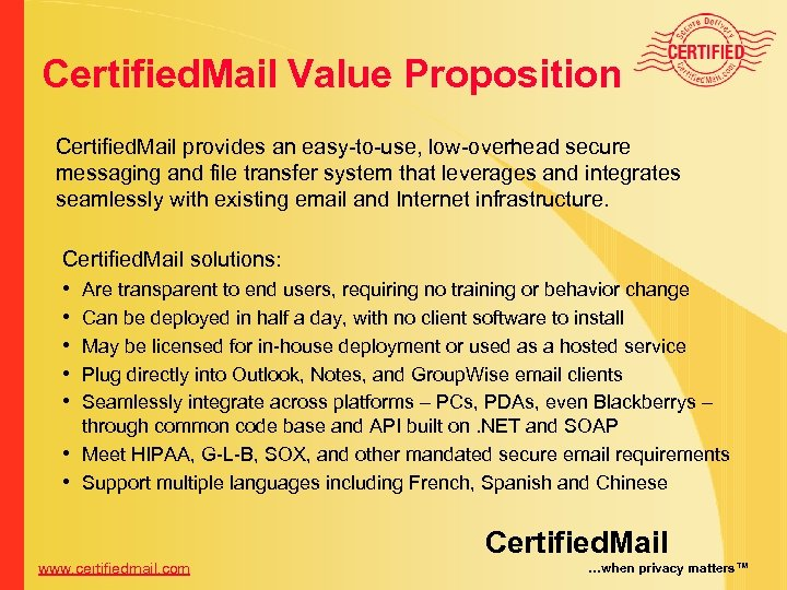 Certified. Mail Value Proposition Certified. Mail provides an easy-to-use, low-overhead secure messaging and file