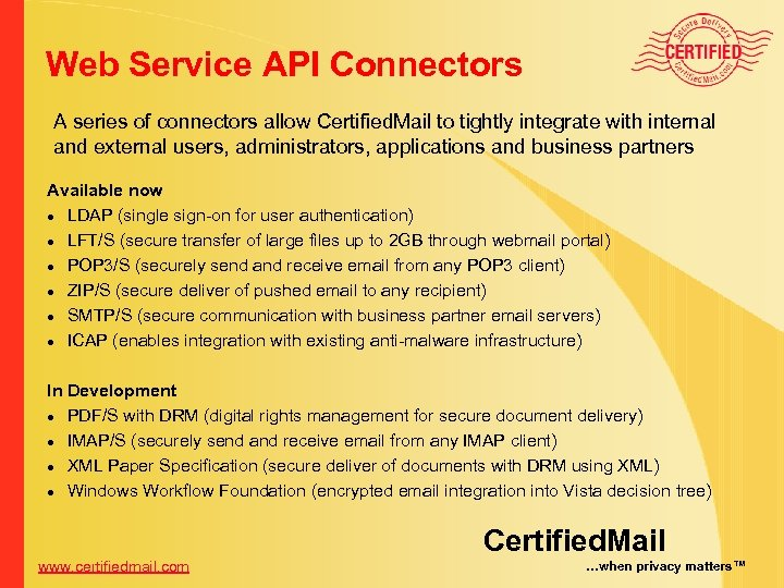 Web Service API Connectors A series of connectors allow Certified. Mail to tightly integrate