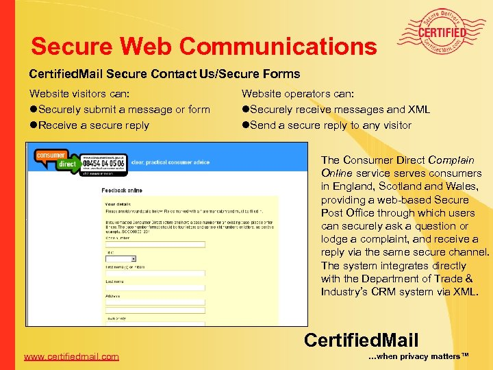 Secure Web Communications Certified. Mail Secure Contact Us/Secure Forms Website visitors can: l. Securely