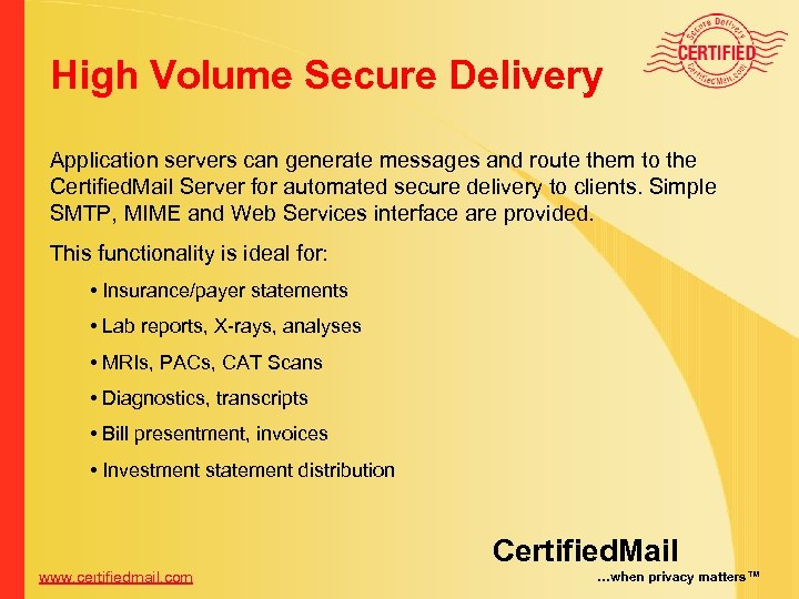 High Volume Secure Delivery Application servers can generate messages and route them to the