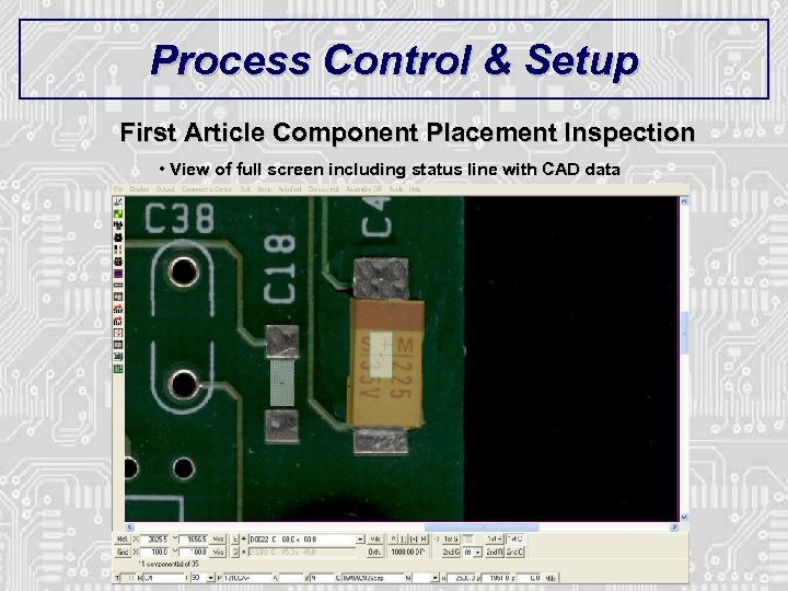 Process Control & Setup First Article Component Placement Inspection • View of full screen