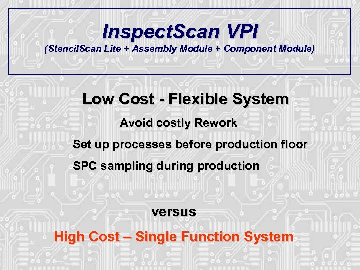 Inspect. Scan VPI (Stencil. Scan Lite + Assembly Module + Component Module) Low Cost