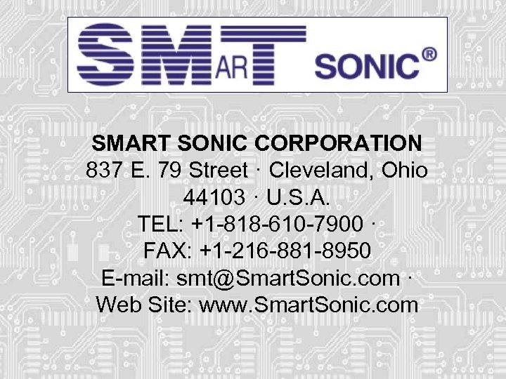 SMART SONIC CORPORATION 837 E. 79 Street · Cleveland, Ohio 44103 · U. S.