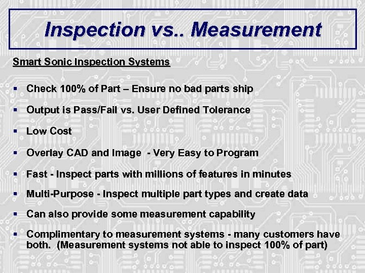 Inspection vs. . Measurement Smart Sonic Inspection Systems § Check 100% of Part –