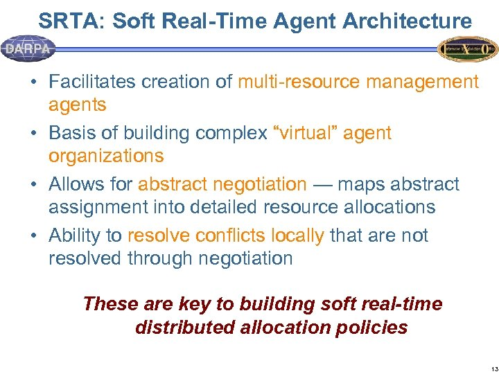 SRTA: Soft Real-Time Agent Architecture • Facilitates creation of multi-resource management agents • Basis