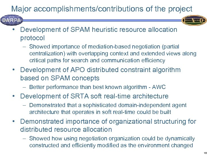 Major accomplishments/contributions of the project • Development of SPAM heuristic resource allocation protocol –
