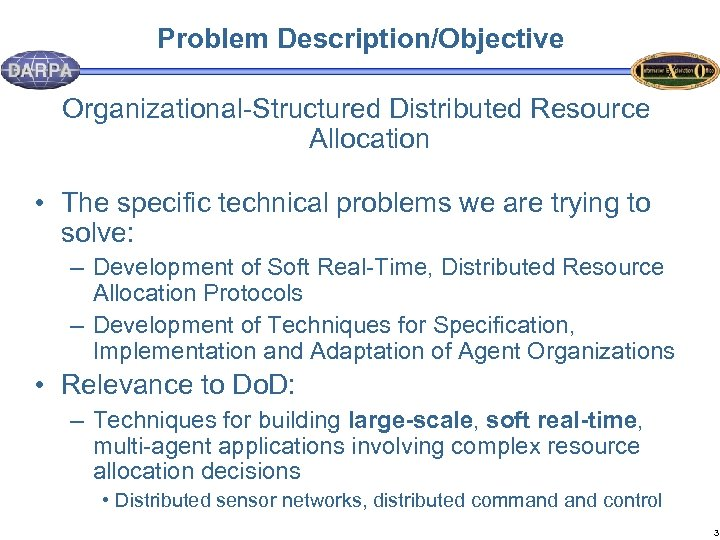 Problem Description/Objective Organizational-Structured Distributed Resource Allocation • The specific technical problems we are trying