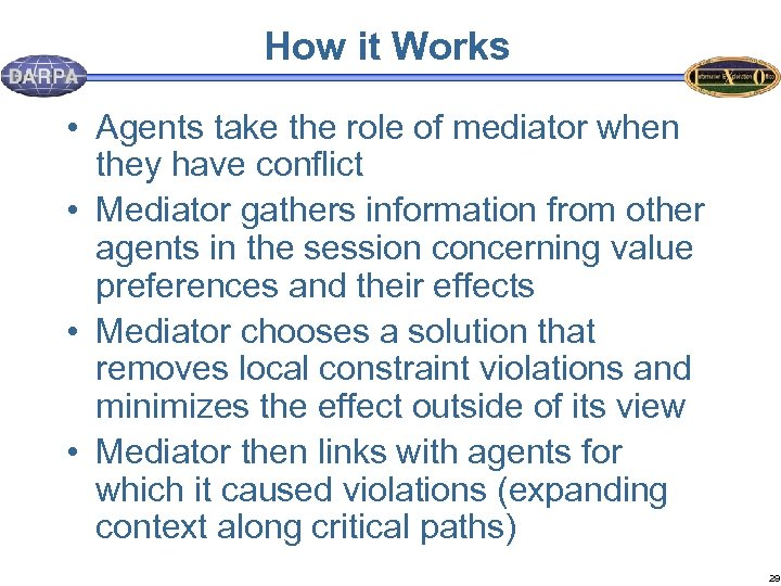 How it Works • Agents take the role of mediator when they have conflict