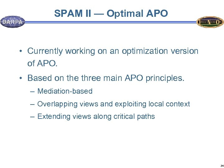 SPAM II — Optimal APO • Currently working on an optimization version of APO.