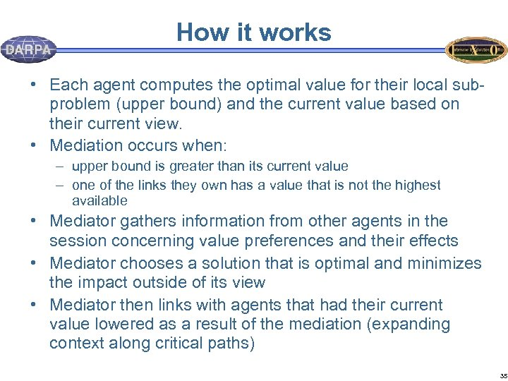 How it works • Each agent computes the optimal value for their local subproblem
