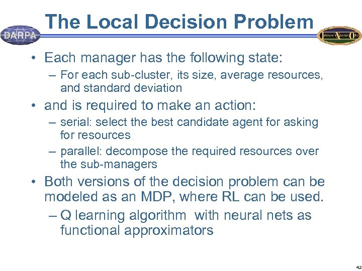 The Local Decision Problem • Each manager has the following state: – For each