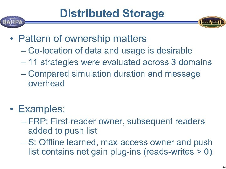 Distributed Storage • Pattern of ownership matters – Co-location of data and usage is