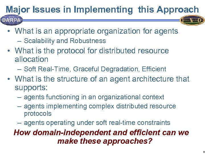 Major Issues in Implementing this Approach • What is an appropriate organization for agents