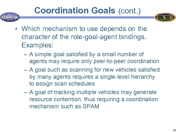 Coordination Goals (cont. ) • Which mechanism to use depends on the character of