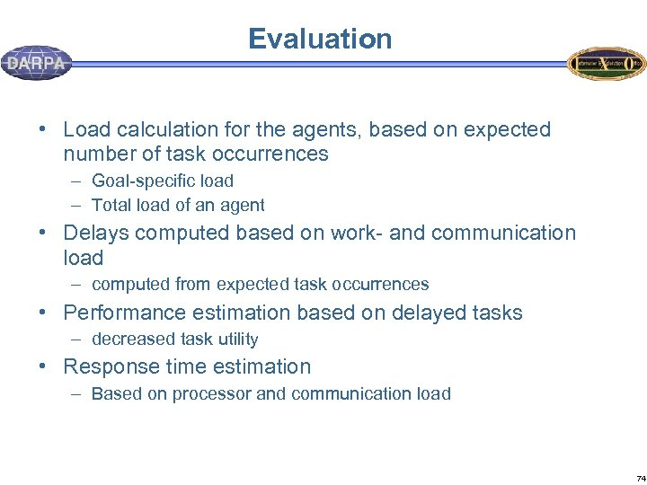 Evaluation • Load calculation for the agents, based on expected number of task occurrences