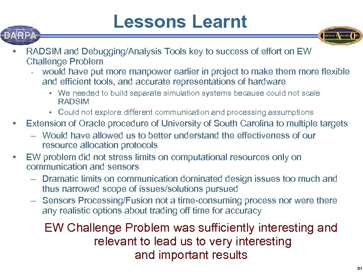 Lessons Learnt • RADSIM and Debugging/Analysis Tools key to success of effort on EW