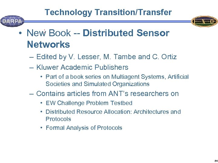 Technology Transition/Transfer : • New Book -- Distributed Sensor Networks – Edited by V.
