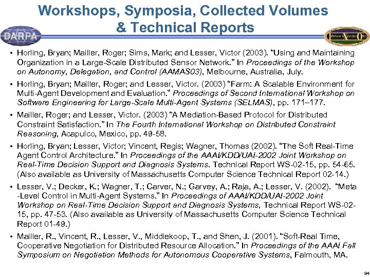 Workshops, Symposia, Collected Volumes & Technical Reports • Horling, Bryan; Mailler, Roger; Sims, Mark;