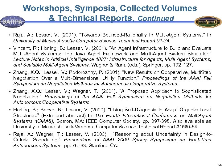 Workshops, Symposia, Collected Volumes & Technical Reports, Continued • Raja, A. ; Lesser, V.