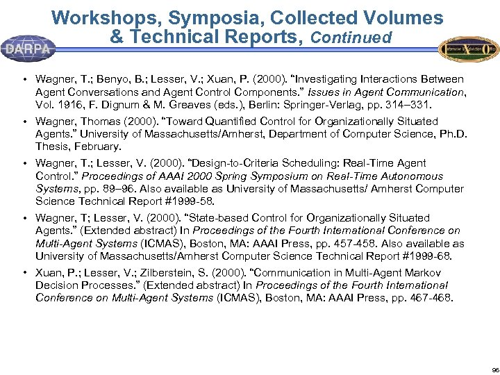 Workshops, Symposia, Collected Volumes & Technical Reports, Continued • Wagner, T. ; Benyo, B.