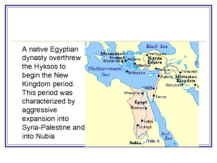 A native Egyptian dynasty overthrew the Hyksos to begin the New Kingdom period. This