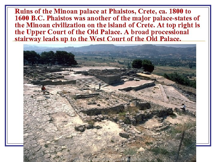Ruins of the Minoan palace at Phaistos, Crete, ca. 1800 to 1600 B. C.