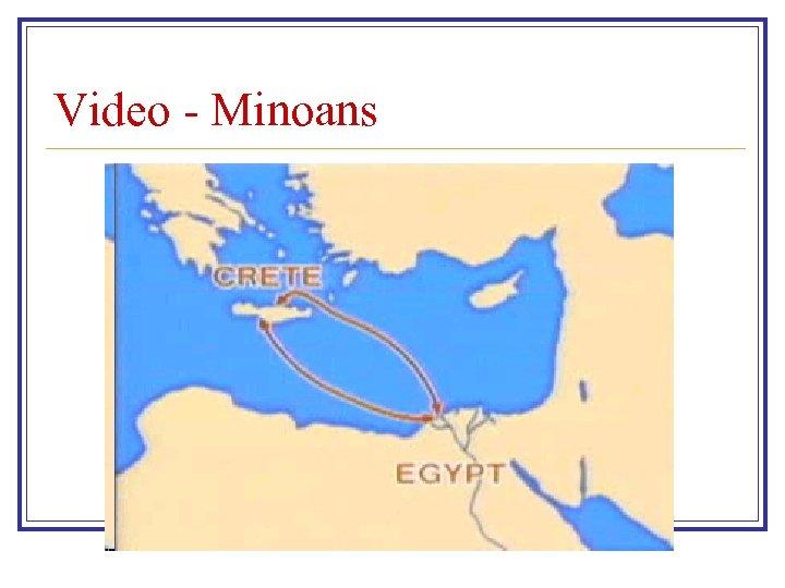 Video - Minoans