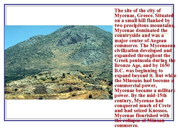 The site of the city of Mycenae, Greece. Situated on a small hill flanked
