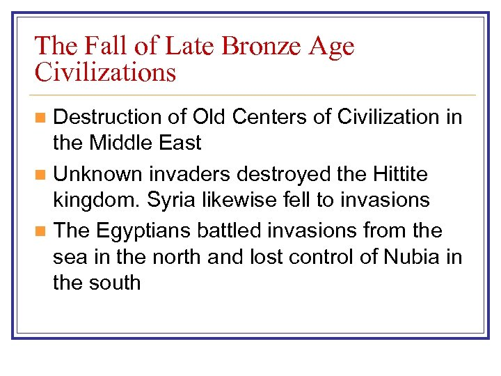 The Fall of Late Bronze Age Civilizations Destruction of Old Centers of Civilization in
