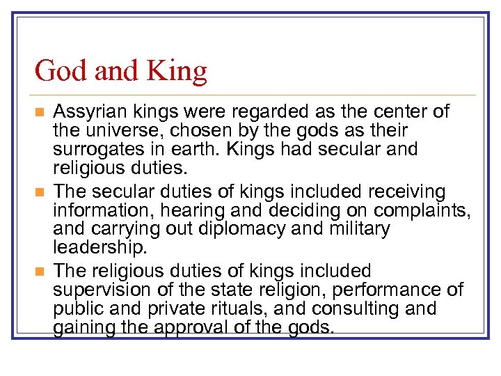 God and King n n n Assyrian kings were regarded as the center of