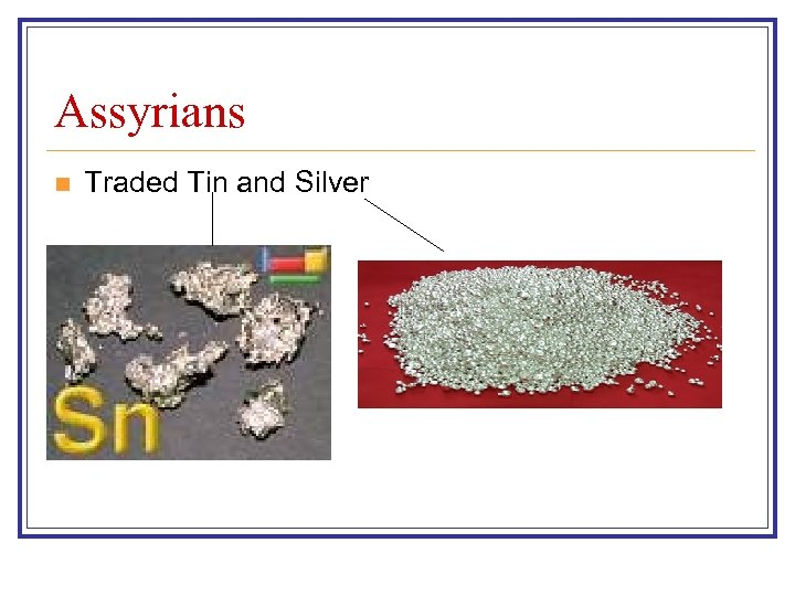 Assyrians n Traded Tin and Silver