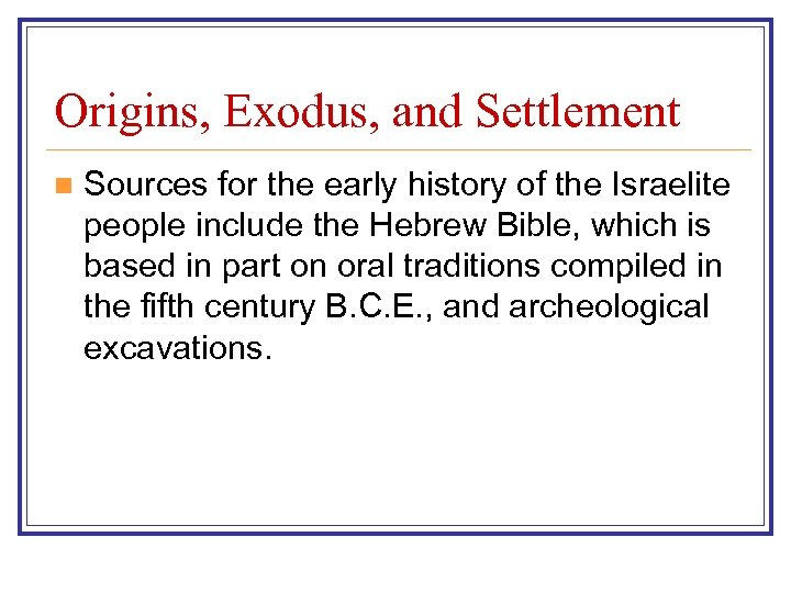 Origins, Exodus, and Settlement n Sources for the early history of the Israelite people
