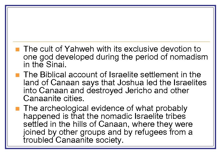 n n n The cult of Yahweh with its exclusive devotion to one god
