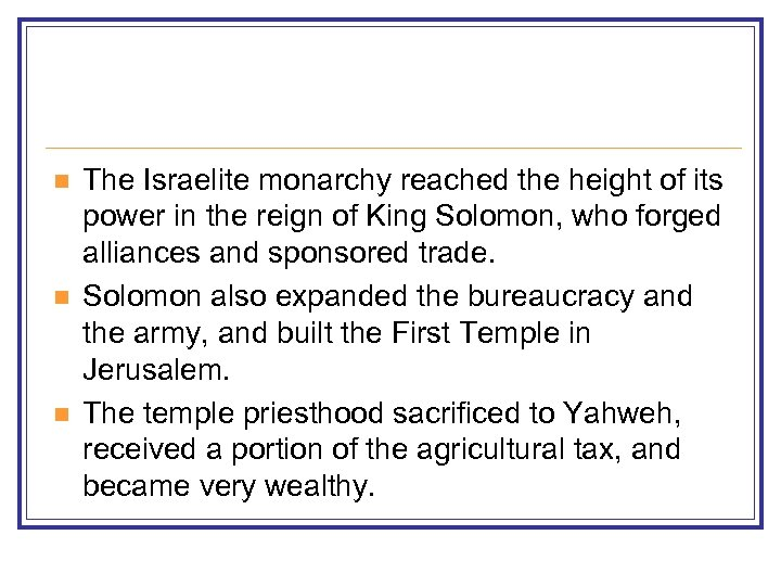 n n n The Israelite monarchy reached the height of its power in the