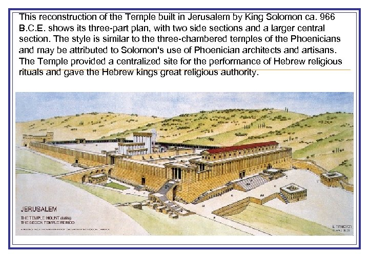This reconstruction of the Temple built in Jerusalem by King Solomon ca. 966 B.