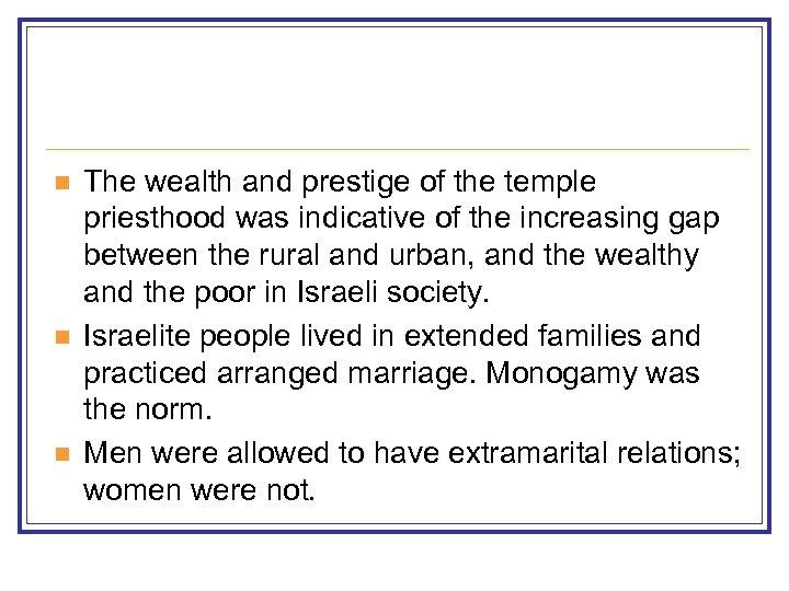 n n n The wealth and prestige of the temple priesthood was indicative of