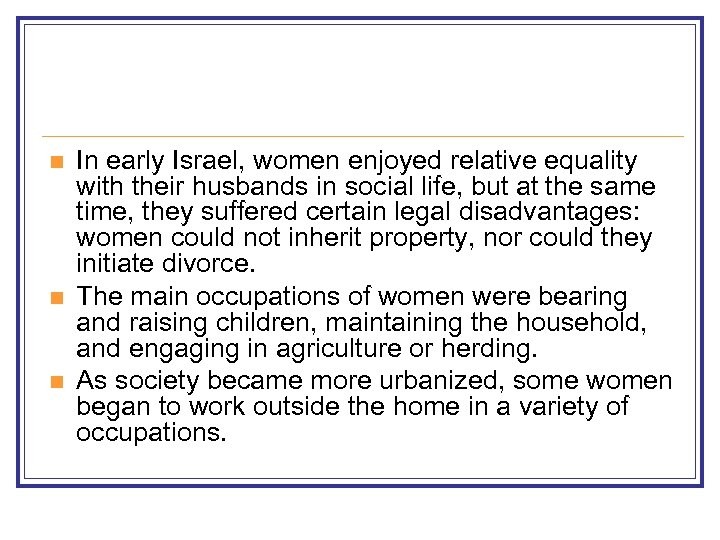 n n n In early Israel, women enjoyed relative equality with their husbands in