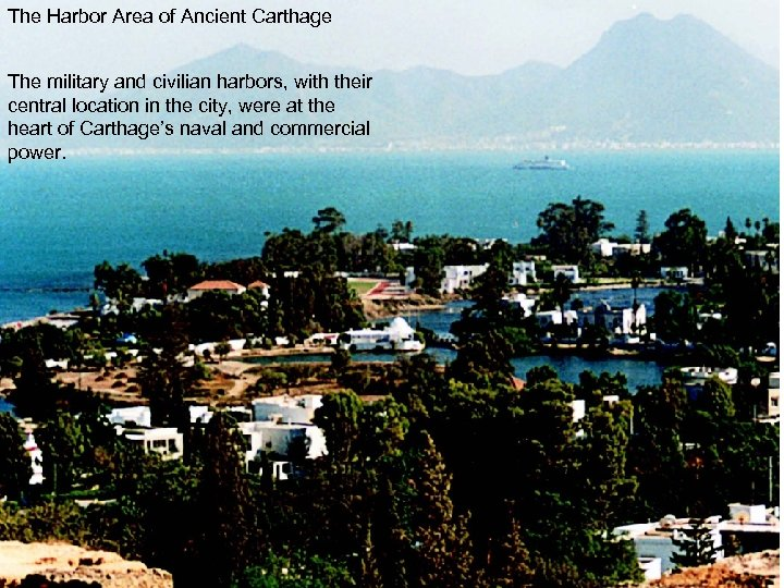 The Harbor Area of Ancient Carthage The military and civilian harbors, with their central