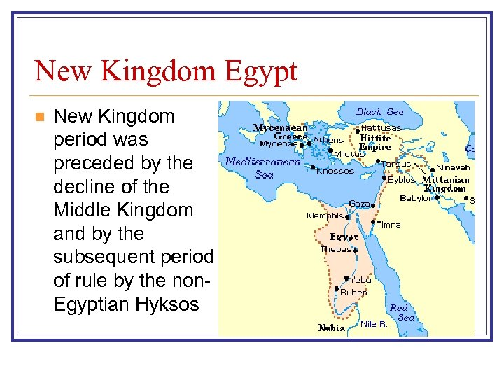New Kingdom Egypt n New Kingdom period was preceded by the decline of the