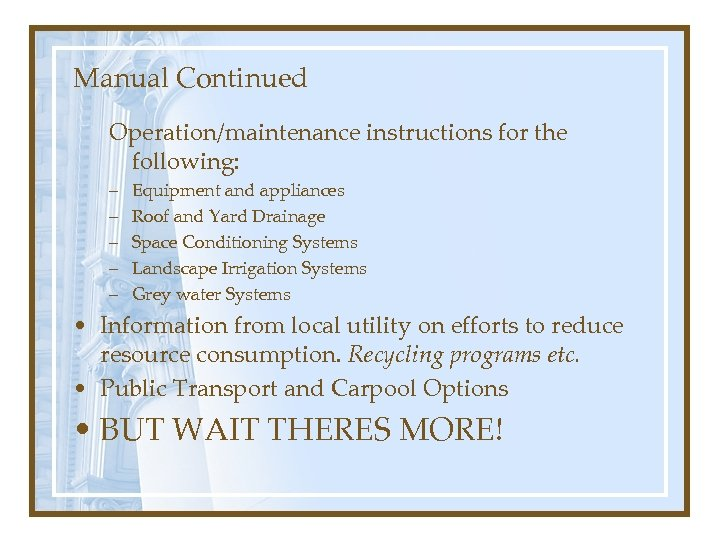Manual Continued Operation/maintenance instructions for the following: – – – Equipment and appliances Roof